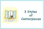 3 styles Centerpieces